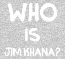 Who is Jim Khana? (2) One Piece - Long Sleeve