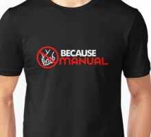 BECAUSE MANUAL (4) Unisex T-Shirt