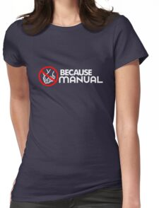BECAUSE MANUAL (1) Womens Fitted T-Shirt