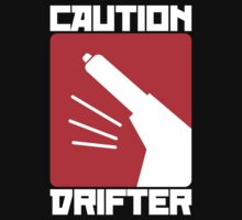 Caution Drifter (1) by PlanDesigner