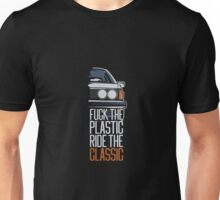 F.ck the plastic ride the classic Unisex T-Shirt