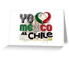MEXICO AL CHILE 1&2 Greeting Card
