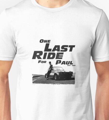 One Last Ride for Paul Walker Unisex T-Shirt