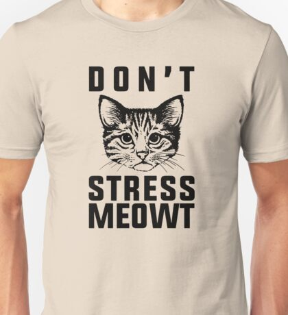 Don't Stress Meowt Funny Cat Unisex T-Shirt