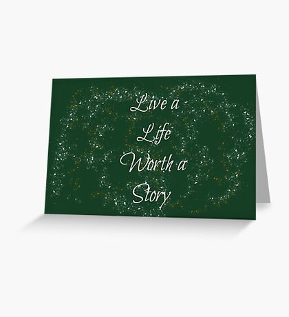 Life Worth a Story Greeting Card