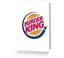 MURDER KING Greeting Card