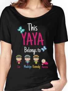 This Yaya belongs to Liz Madelyn Kennedy Aurora Women's Relaxed Fit T-Shirt
