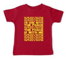 The Force is with me and I am one with the Force Baby Tee