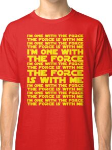 The Force is with me and I am one with the Force Classic T-Shirt