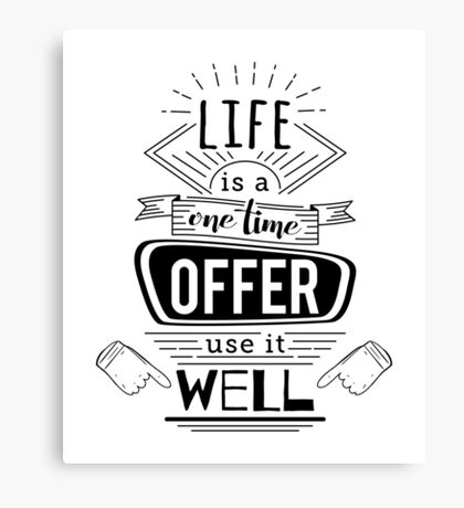 Typography poster with hand drawn elements. Inspirational quote. Life is a one time offer use it well. Canvas Print