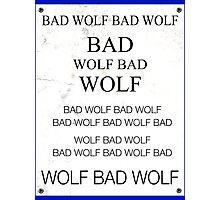 TARDIS Door Bad Wolf Sign Photographic Print