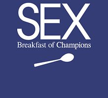 SEX: Breakfast of Champions [White Ink] Unisex T-Shirt