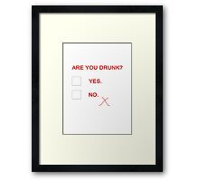 Are you drunk T Framed Print