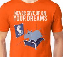 Chubby Unicorn NEver Give Up Your Dreams Unisex T-Shirt