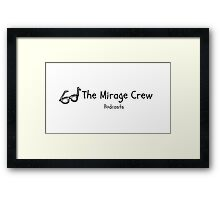 the mirage crew  Framed Print