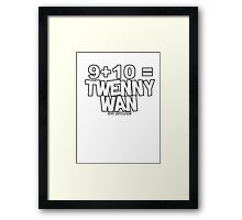 Whats 9 plus 10? Framed Print