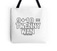 Whats 9 plus 10? Tote Bag