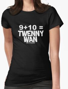 Whats 9 plus 10? Womens Fitted T-Shirt