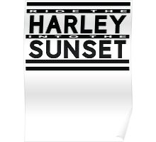 Ride The Harley Into The Sunset | Action Shirts n Stickers Poster