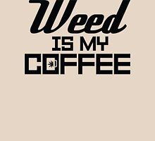 Weed is my Coffee Womens Fitted T-Shirt
