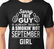 Sorry This Guy Is Already Taken By A Smokin Smoking Hot September Girl Unisex T-Shirt