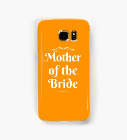 Mother Of The Bride Samsung Galaxy Case/Skin