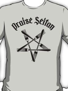 Praise Seitan 1.2 (black) T-Shirt
