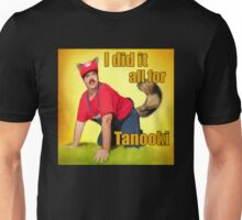 I Did It All For Tanooki! -- Sexy Super Mario Unisex T-Shirt