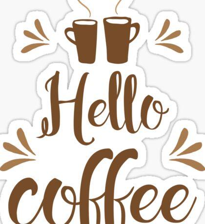 Hello Coffee! Sticker