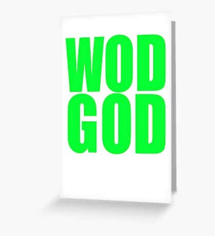 WOD GOD Greeting Card