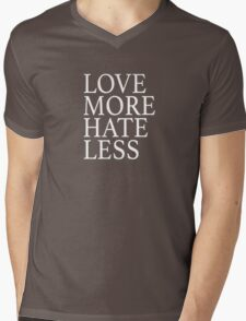 Love More Hate Less Mens V-Neck T-Shirt