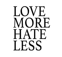 Love More Hate Less by cn ART
