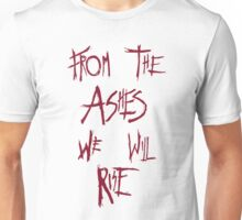 The 100 - from the ashes we will rise - red Unisex T-Shirt