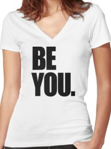 Be you. Women's Fitted V-Neck T-Shirt