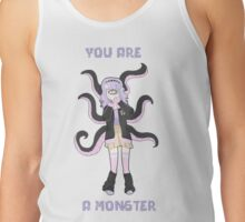 you are a monster Tank Top