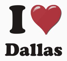 I Love Dallas by ColaBoy