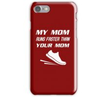 My Mom Runs Faster  iPhone Case/Skin