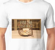 For the love of tea quote on photograph of vintage tea cup and wire heart Unisex T-Shirt