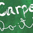 Carpe Do it! (green) by poppyflower