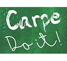 Carpe Do it! (green) Photographic Print
