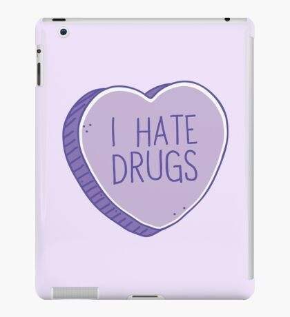 I hate drugs iPad Case/Skin