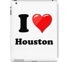 I Love Houston iPad Case/Skin