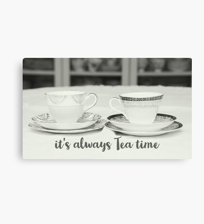 It's always tea time quote on photograph of classic tea cups Canvas Print