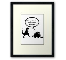 Curse your sudden but inevitable betrayal! Framed Print