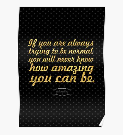 """If you are always - """"Maya Angelou"""" Inspirational Quote Poster"""