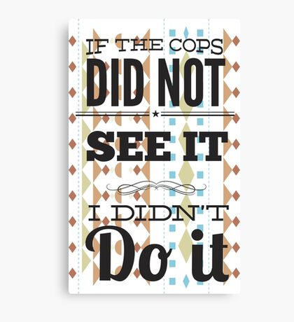 If The Cops Canvas Print