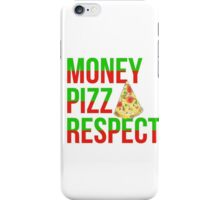 Money Pizza Respect iPhone Case/Skin