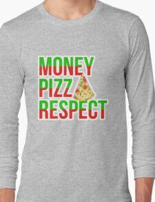 Money Pizza Respect Long Sleeve T-Shirt