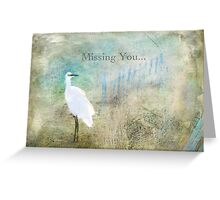 Missing You ~ Greeting Card Greeting Card