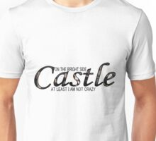 Castle - Not Crazy Unisex T-Shirt